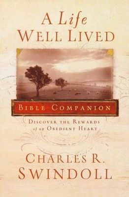A Life Well Lived Bible Companion  -     By: Charles R. Swindoll