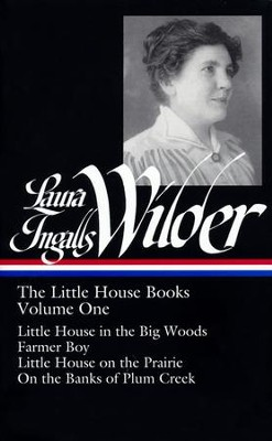 Laura Ingalls Wilder: The Little House Books, Volume 1  -     Edited By: Caroline Fraser     By: Laura Ingalls Wilder