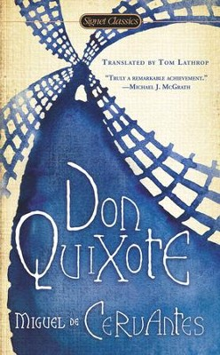 Don Quixote  -     Edited By: Tom Lathrop     By: Miguel de Cervantes Saavedra