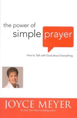 The Power of Simple Prayer   -     By: Joyce Meyer