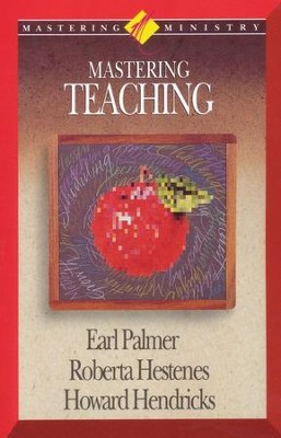 Mastering Ministry: Mastering Teaching  -     By: Earl F. Palmer