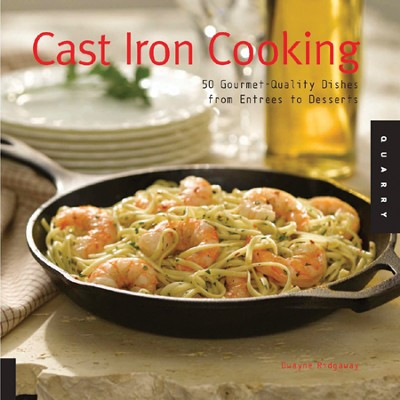 Cast Iron Cooking  -     By: Dwayne Ridgaway