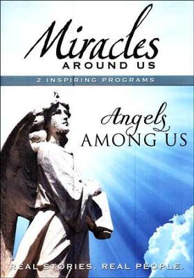 Miracles Around Us: Angels Among Us   -