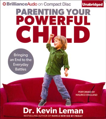 Parenting Your Powerful Child: Bringing an End to the Everyday Battles Unabridged Audiobook on CD  -     By: Dr. Kevin Leman