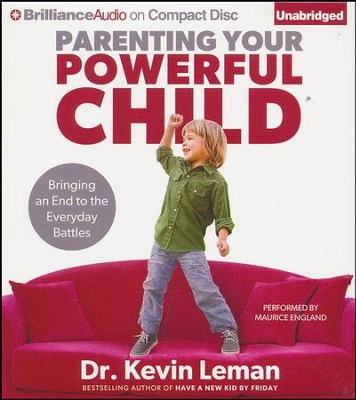 Parenting Your Powerful Child: Bringing an End to the Everyday Battles -unabridged audiobook on CD  -     Narrated By: Maurice England     By: Dr. Kevin Leman