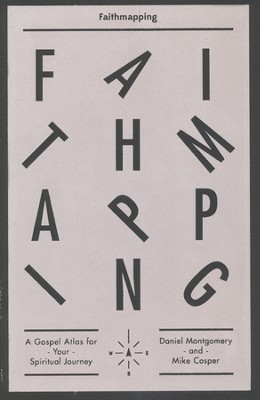 Faithmapping: A Gospel Atlas for Your Spiritual Journey  -     By: Mike Cosper, Daniel Montgomery