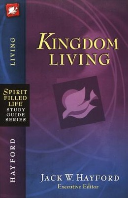 Kingdom Living   -     By: Jack Hayford