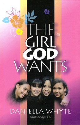 The Girl God Wants  -     By: Daniella Whyte