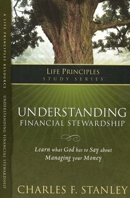 Life Principles Study Guide: Understanding Financial Stewardship  -     By: Charles F. Stanley