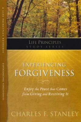 Life Principles Study Guide: Experiencing Forgiveness  -     By: Charles F. Stanley