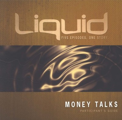 Liquid: Money Talks Participant's Guide  -     By: John Ward, Jeff Pries