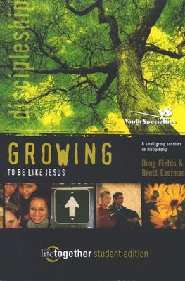 Growing to Be Like Jesus Purpose Driven Life Series  -     By: Doug Fields, Brett Eastman