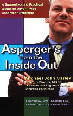 Asperger's From the Inside Out  -     By: Michael John Carley