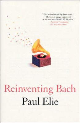 Reinventing Bach  -     By: Paul Elie