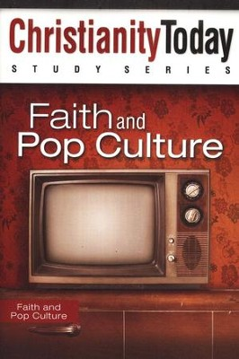 Faith and Pop Culture: Christianity Today Study Series   -     By: Christianity Today International