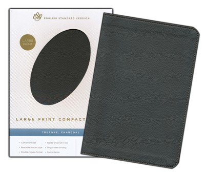 ESV Large Print Compact Bible (TruTone, Charcoal)  -