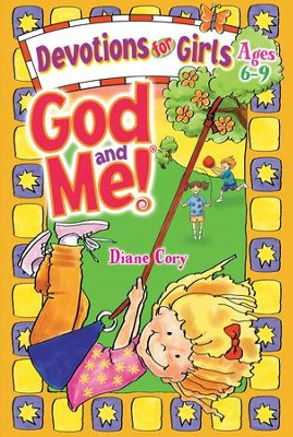 God and Me! Devotions for Girls, Ages 6-9   -     By: Diane Cory