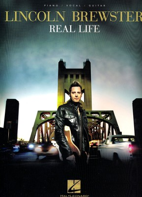 Real Life   -     By: Lincoln Brewster