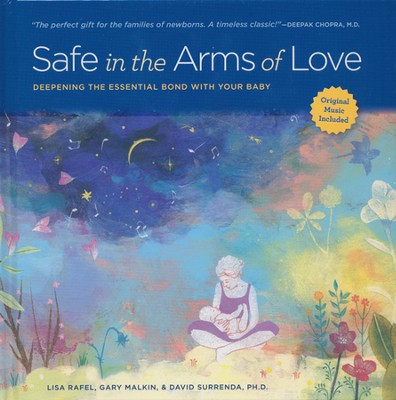 Safe in the Arms of Love with Music CD   -     By: Lisa Rafel, Gary Malkin, David Surrenda