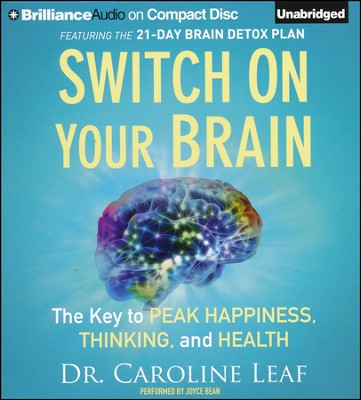 Switch on Your Brain: The Key to Peak Happiness, Thinking, and Health Unabridged Audiobook on CD  -     By: Dr. Caroline Leaf