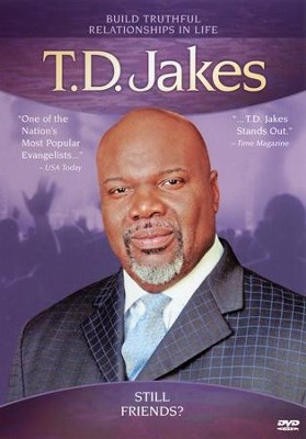 Still Friends?   -     By: T.D. Jakes
