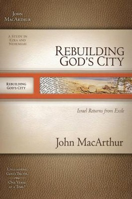 Rebuilding God's City: Israel Returns from Exile  -     By: John MacArthur