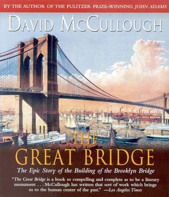 The Great Bridge: The Epic Story of the Building of the Brooklyn Bridge - Audiobook on CD  -     By: David McCullough