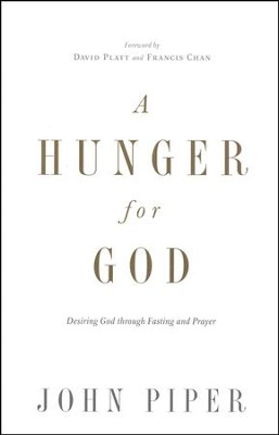 A Hunger for God: Desiring God Through Fasting and Prayer - Slightly Imperfect  -     By: John Piper