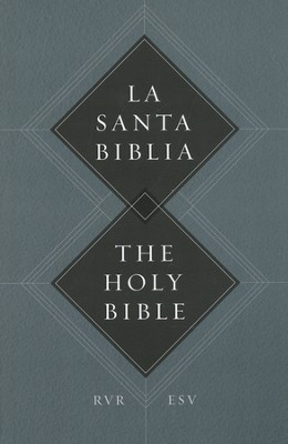 ESV Spanish/English Parallel Bible, Softcover (La Santa Biblia RVR / The Holy Bible ESV)  -