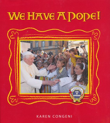 We Have A Pope!  -     By: Karen Congeni