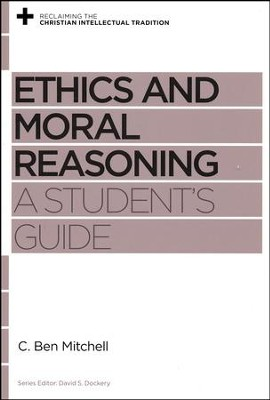 Ethics and Moral Reasoning: A Student's Guide  -     By: C.Ben Mitchell