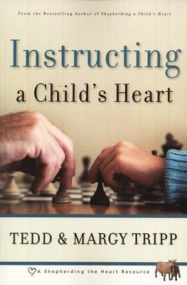 Instructing a Child's Heart  -     By: Tedd Tripp, Margy Tripp