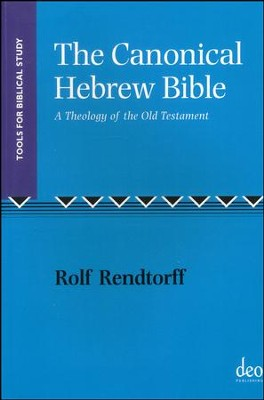 The Canonical Hebrew Bible: A Theology of the Old Testament (Tools for Biblical Study)  -     Edited By: David E. Orton     By: Rolf Rendtorff