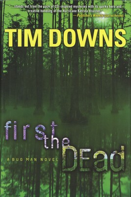 First the Dead, A Bug Man Series #3  - Slightly Imperfect  -     By: Tim Downs
