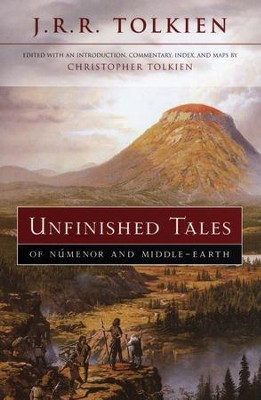 Unfinished Tales of Numenor and Middle-Earth   -     By: J.R.R. Tolkien