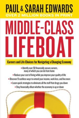 Middle-Class Lifeboat: Careers and Life Choices for Navigating a Changing Economy - eBook  -     By: Paul Edwards, Sarah Edwards