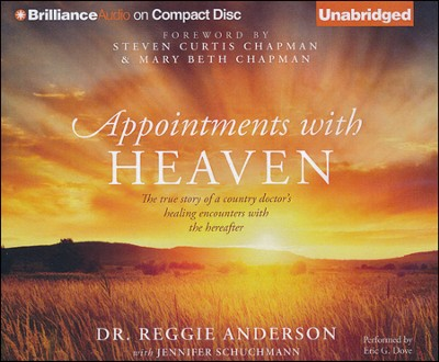 Appointments with Heaven: The True Story of a Country Doctor's Healing Encounters with the Hereafter - unabridged audiobook on CD  -     Narrated By: Eric G. Dove     By: Dr. Reggie Anderson, Jennifer Schuchmann