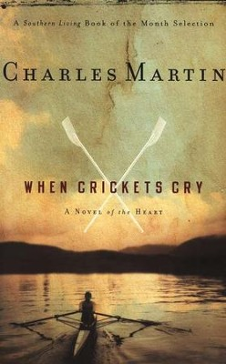 When Crickets Cry  -     By: Charles Martin