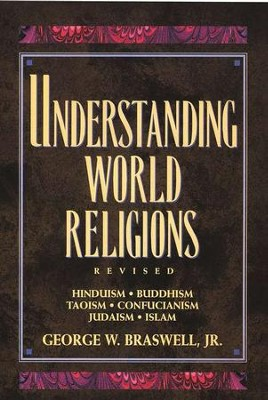 Understanding World Religions  -     By: George Braswell