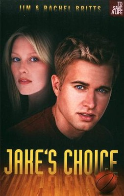 Jake's Choice   -     By: Jim Britts, Rachel Britts