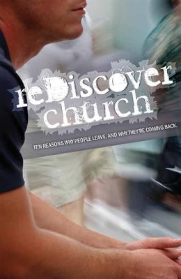 reDiscover Church: Ten Reasons Why People Leave, and Why They're Coming Back (10 Pack)  -