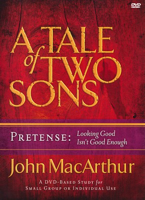 A Tale of Two Sons DVD: Pretense   -     By: John MacArthur