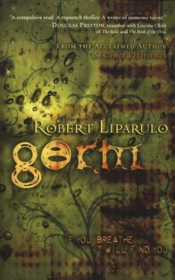 Germ: If You Breathe, It Will Find You  -     By: Robert Liparulo