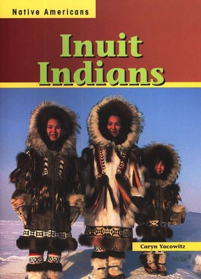 Inuit Indians  -     By: Caryn Yacowitz