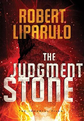 The Judgment Stone, Immortal Files Series #2   -     By: Robert Liparulo