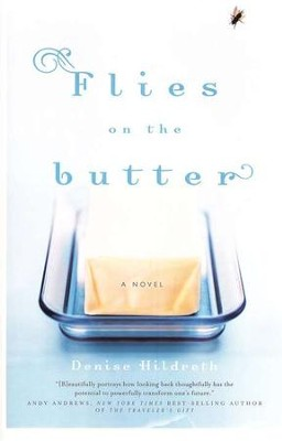 Flies on the Butter  -     By: Denise Hildreth