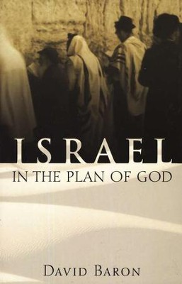 Israel in the Plan of God   -     By: David Baron