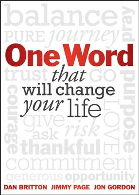 One Word That Will Change Your Life  -     By: Dan Britton, Jimmy Page, Jon Gordon