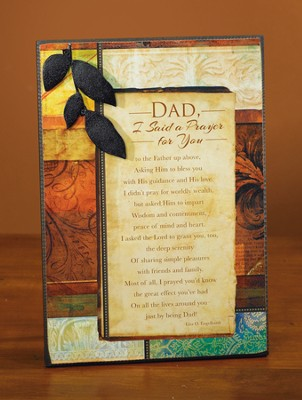 Dad, I Said A Prayer For You Today Plaque  -