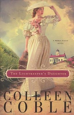 The Lightkeeper's Daughter, Mercy Falls Series #1   -     By: Colleen Coble